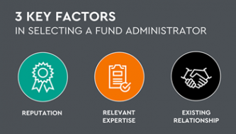 3 Key Factors in Selecting a Fund Administrator