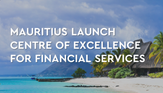 Mauritius Launch Centre of Excellence for Financial Services