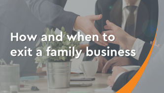 How and when to exit a family business