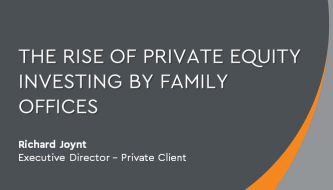 The rise of private equity investing by family offices