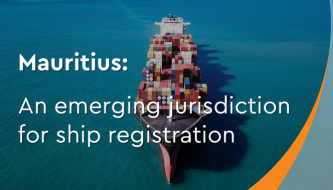 Mauritius: an emerging jurisdiction for ship registration