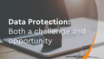 Data protection: Both a challenge and opportunity