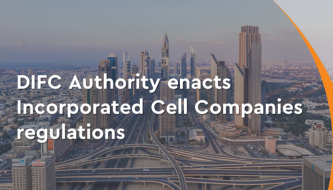 DIFC enacts Incorporated Cell Company Regulations