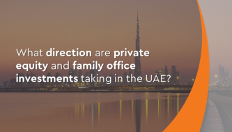 Direction for private equity and family offices in UAE