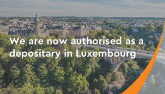 We are now authorised to act as depositary from Luxembourg