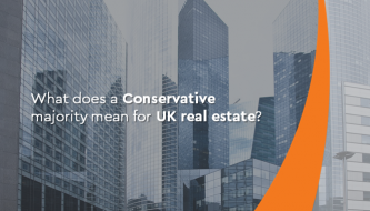 What does a Conservative majority mean for Uk real estate?
