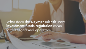 Implications of Cayman Islands' new Private Funds Law and amended Mutual Funds Law