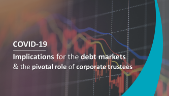 COVID-19 and the debt capital markets: the pivotal role of corporate trustees