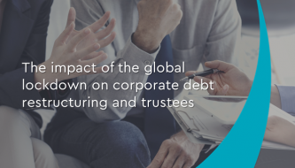 he impact of the global lockdown on corporate debt restructuring and trustees