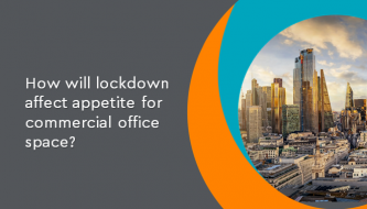 Will lockdown affect appetite for commercial office space?