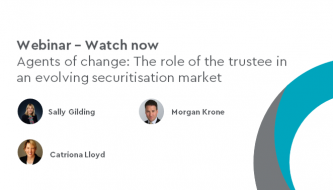 Webinar - Agents of change: The role of the trustee in an evolving securitisation market