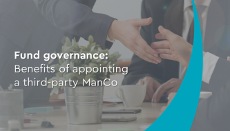 Fund governance: Benefits of appointing a third-party ManCo