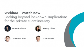 Webinar - Looking beyond lockdown: Implications for the private client industry