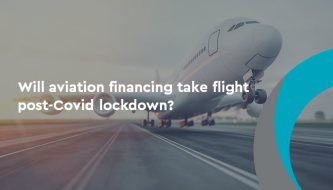 Will aviation financing take flight post-Covid lockdown?