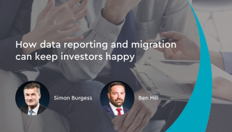 How data reporting and migration can keep investors happy