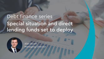 Debt finance series: Special situation and direct lending funds set to deploy