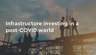 Infrastructure investment in a post-COVID world