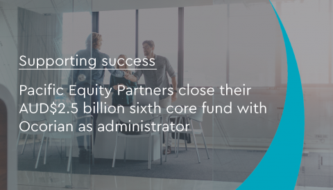 Pacific Equity Partners close their sixth core fund with Ocorian as administrator